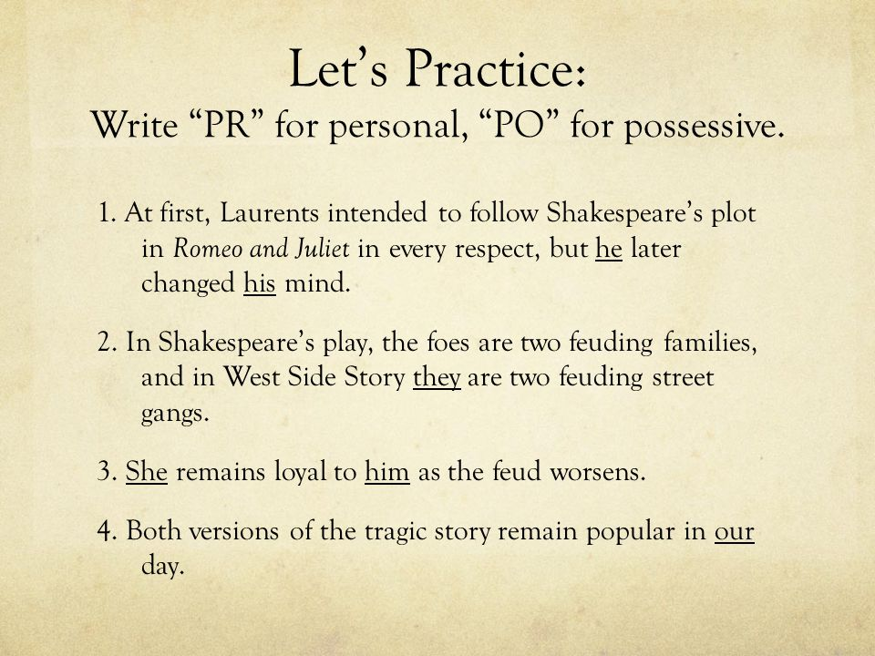 Let's Practice: Write PR for personal, PO for possessive.