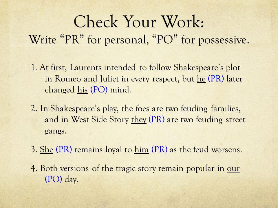 Check Your Work: Write PR for personal, PO for possessive.
