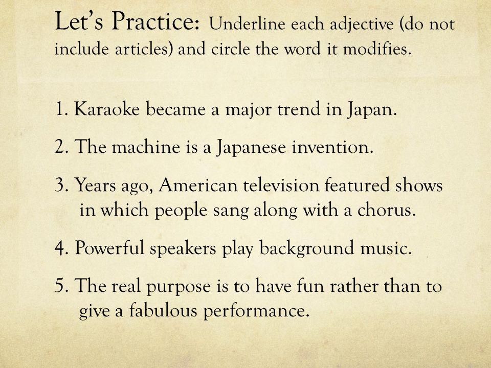 Let's Practice: Underline each adjective (do not
