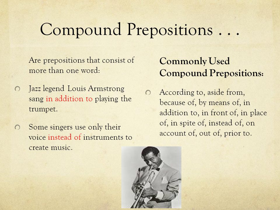 Compound Prepositions . . .