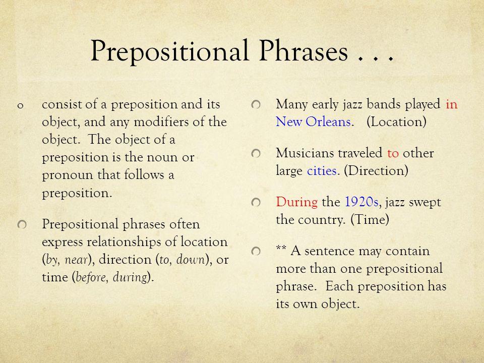 Prepositional Phrases . . .