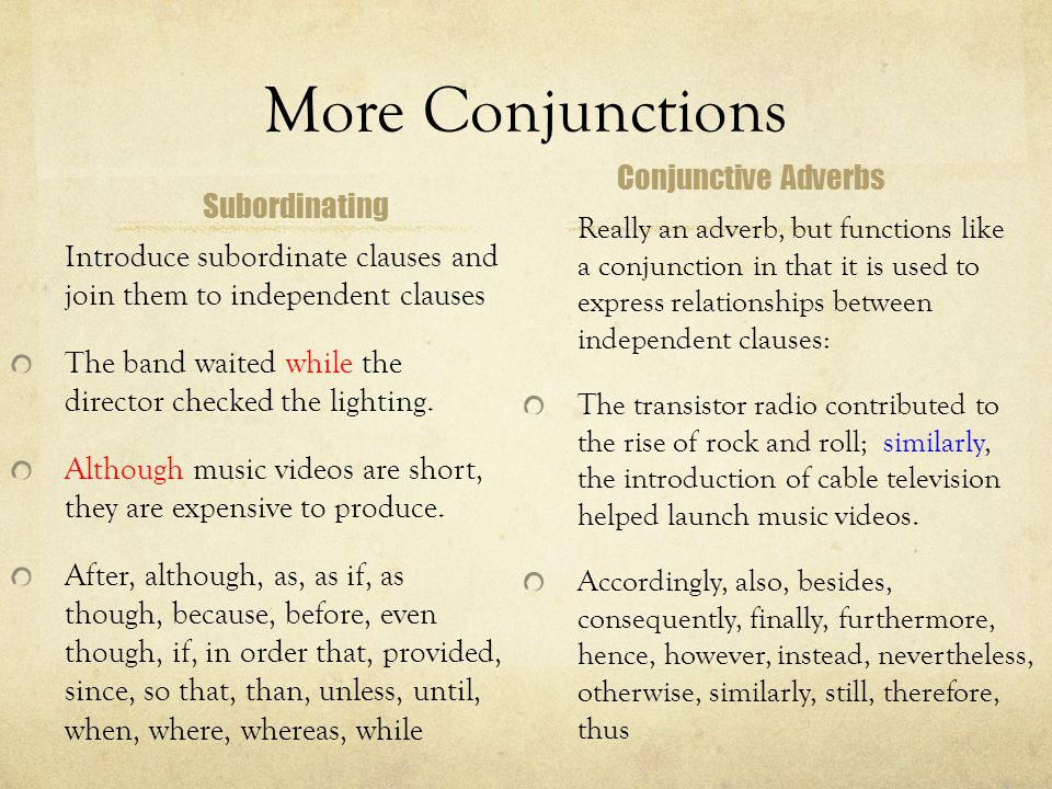 More Conjunctions Conjunctive Adverbs Subordinating
