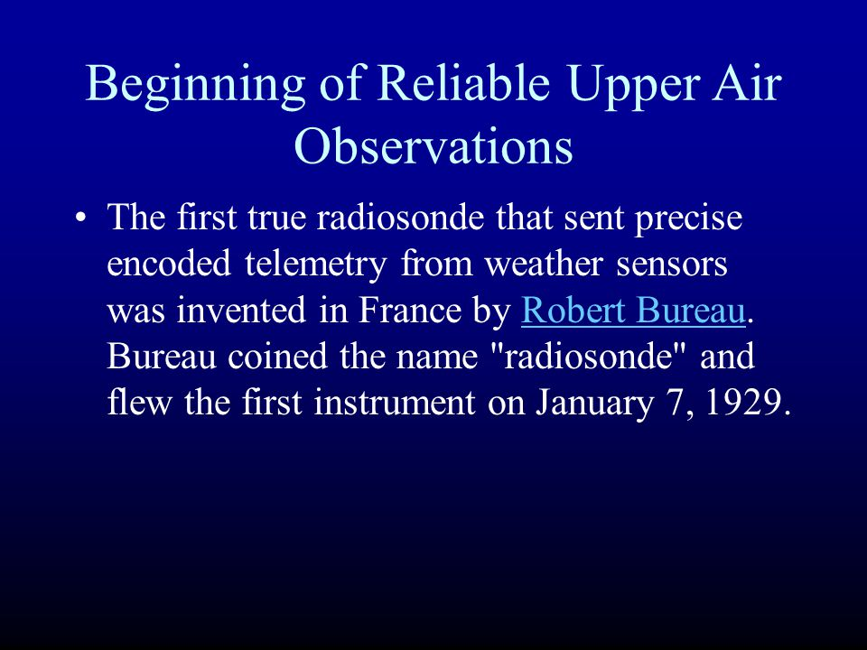 Beginning of Reliable Upper Air Observations