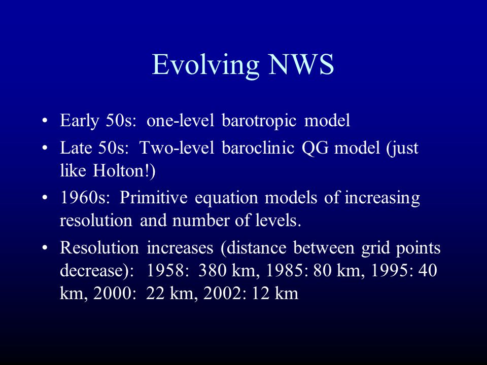 Evolving NWS Early 50s: one-level barotropic model