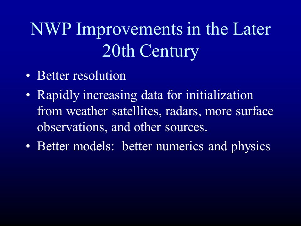 NWP Improvements in the Later 20th Century