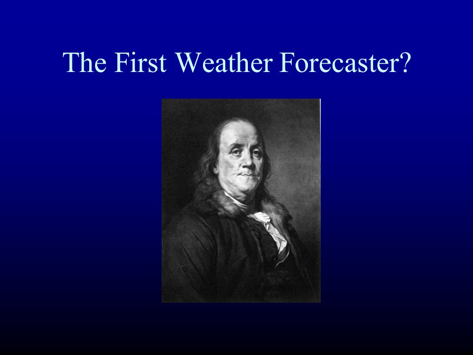 The First Weather Forecaster