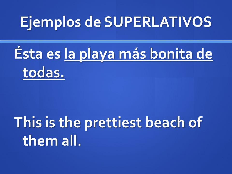 Ejemplos de SUPERLATIVOS