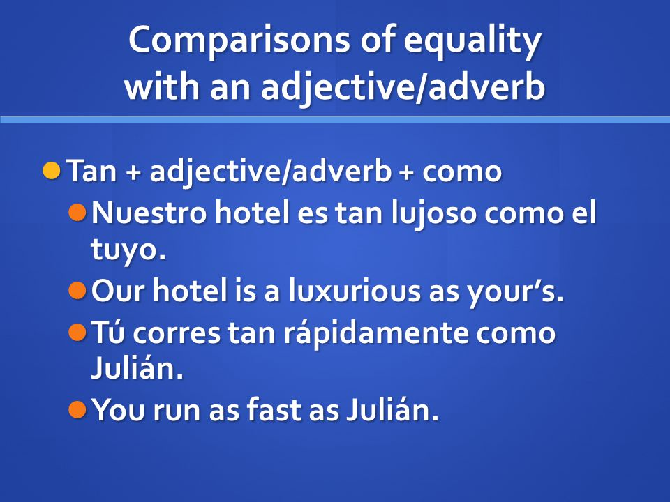 Comparisons of equality with an adjective/adverb