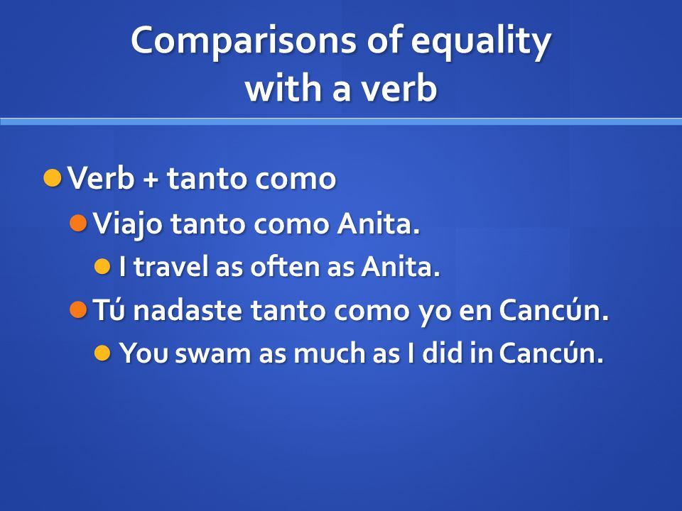 Comparisons of equality with a verb