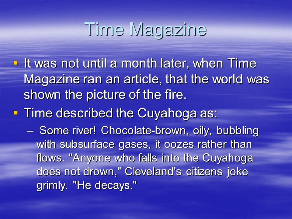 Time Magazine It was not until a month later, when Time Magazine ran an article, that the world was shown the picture of the fire.