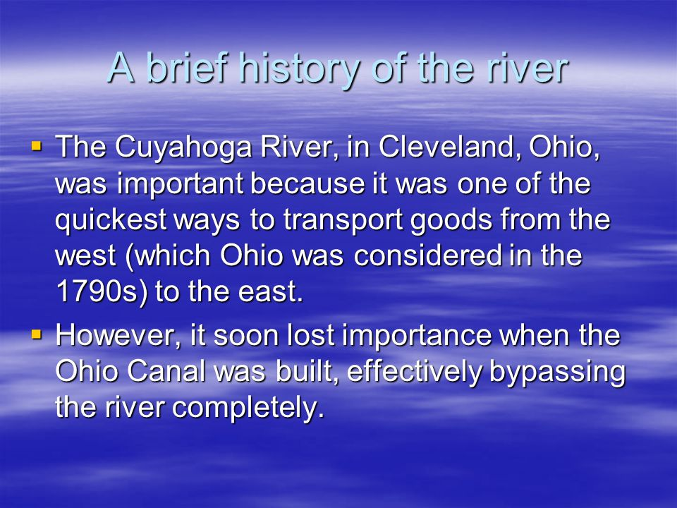 A brief history of the river
