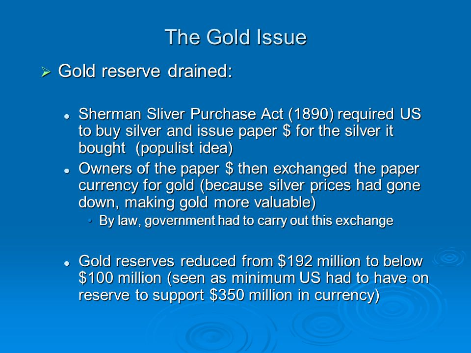 The Gold Issue Gold reserve drained: