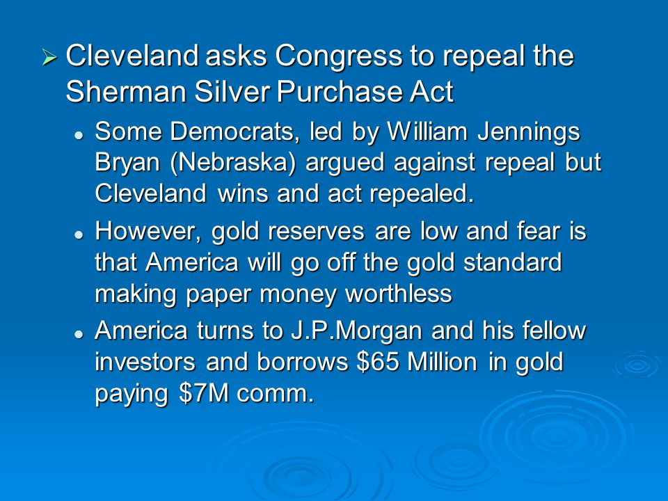 Cleveland asks Congress to repeal the Sherman Silver Purchase Act