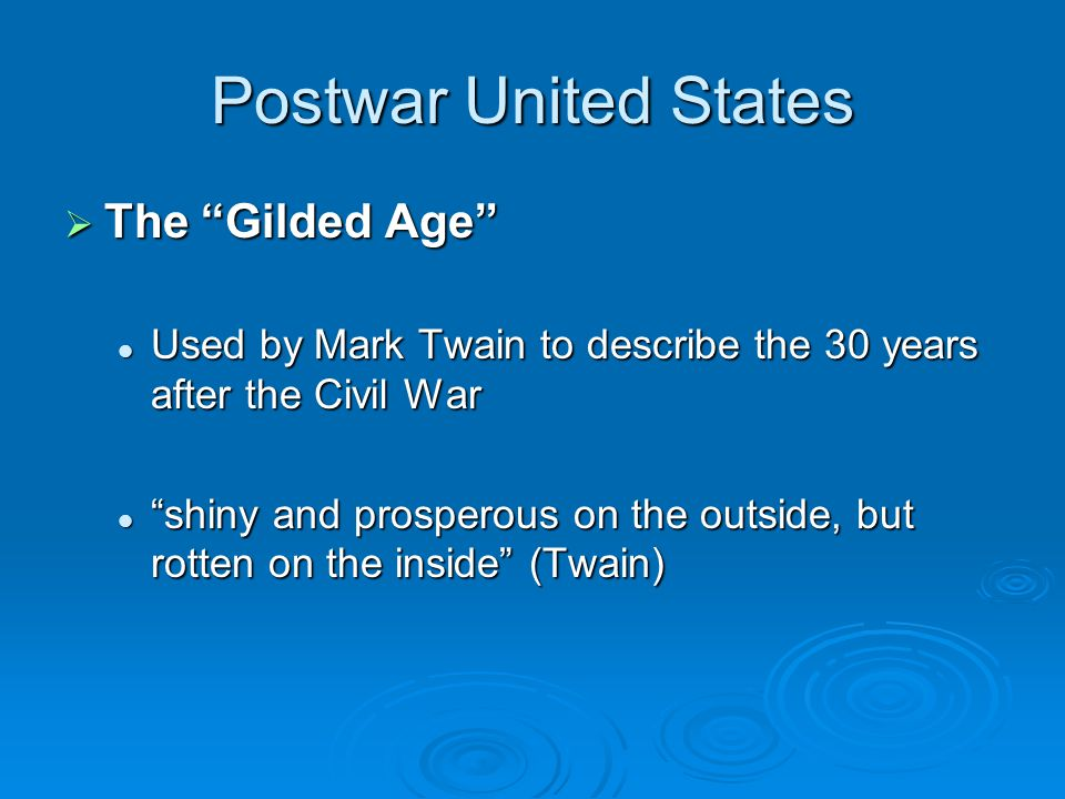 Postwar United States The Gilded Age