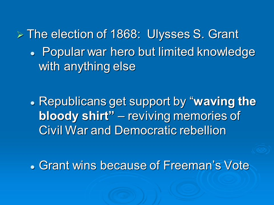 The election of 1868: Ulysses S. Grant