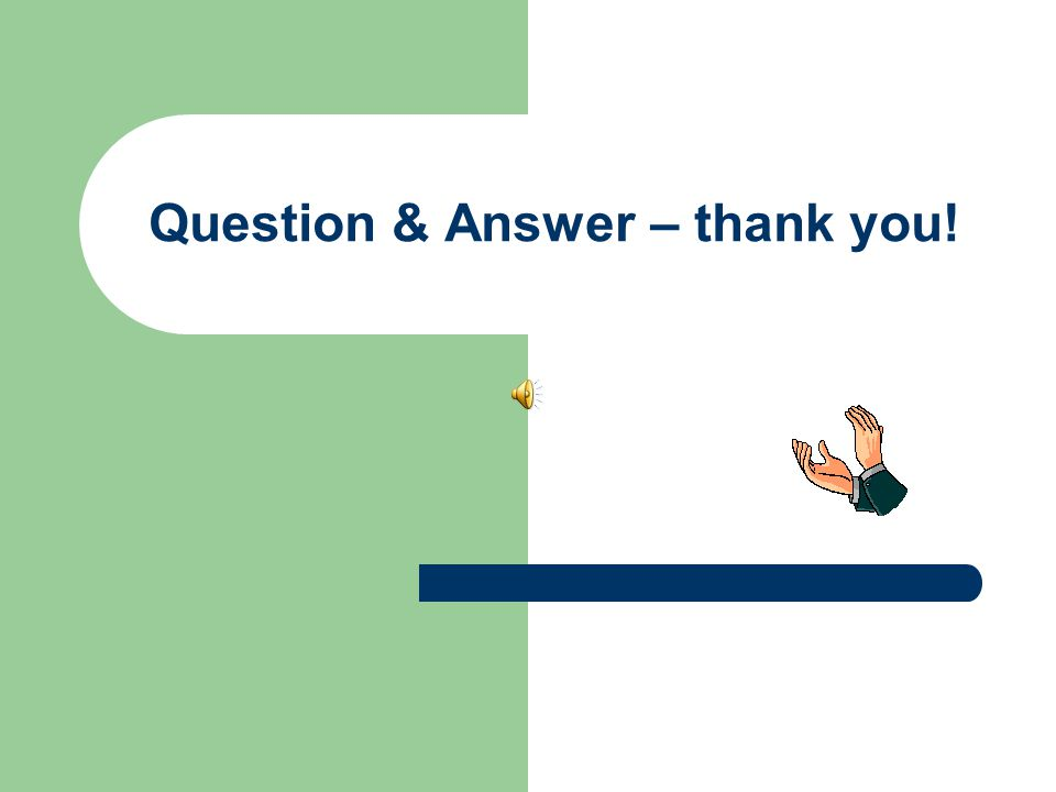 Question & Answer – thank you!
