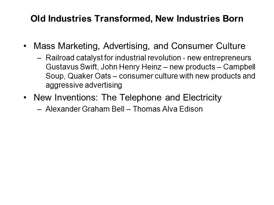 Old Industries Transformed, New Industries Born