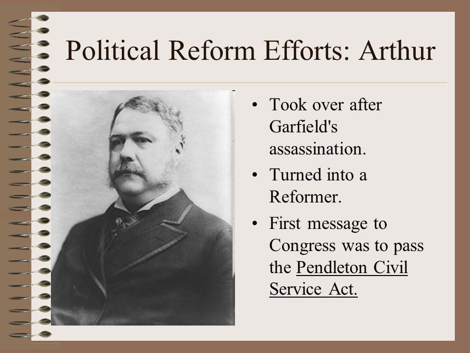 Political Reform Efforts: Arthur
