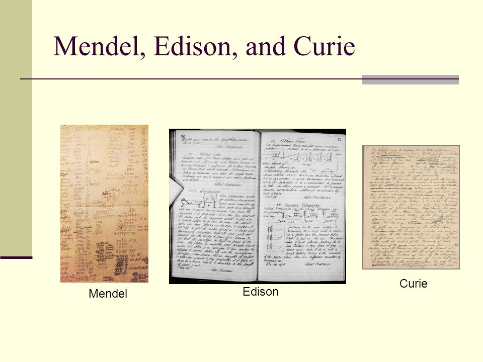 Mendel, Edison, and Curie