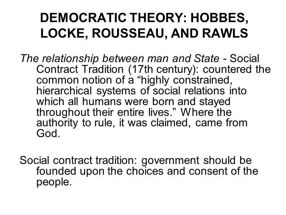 DEMOCRATIC THEORY: HOBBES, LOCKE, ROUSSEAU, AND RAWLS