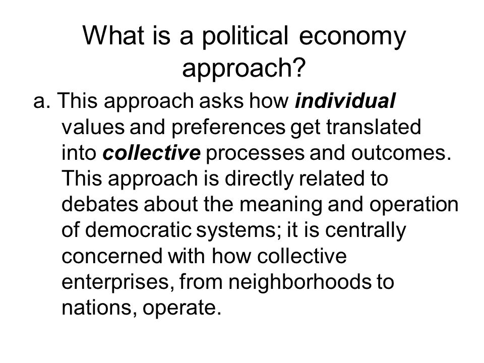 What is a political economy approach