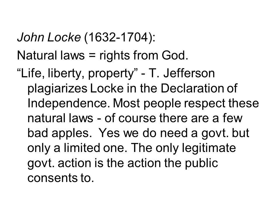 John Locke (1632-1704): Natural laws = rights from God.