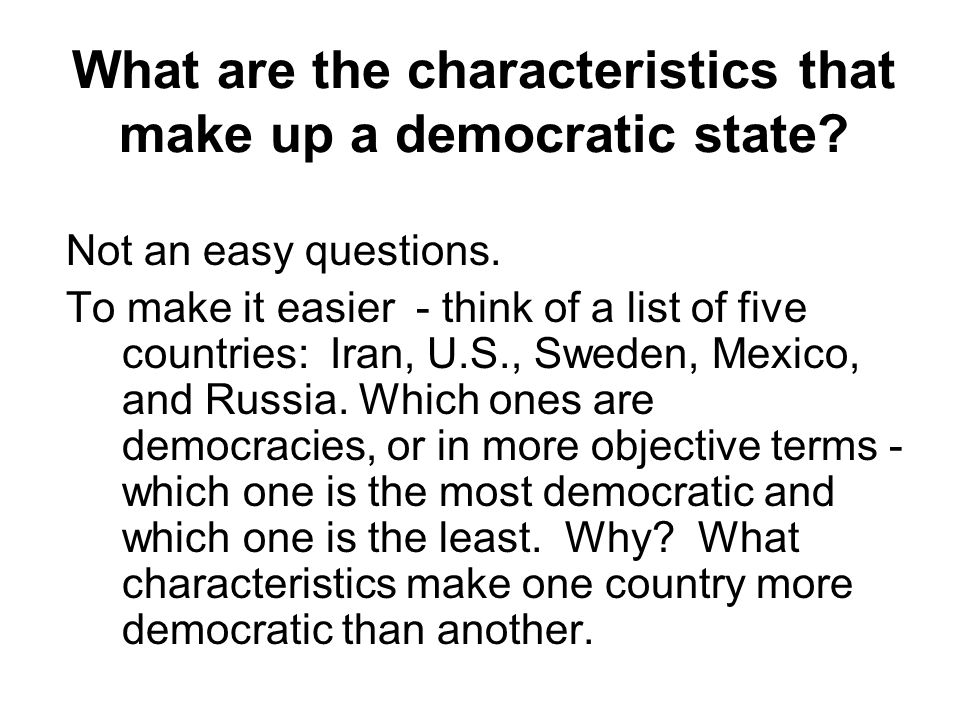 What are the characteristics that make up a democratic state