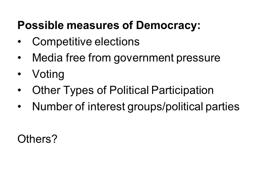 Possible measures of Democracy: