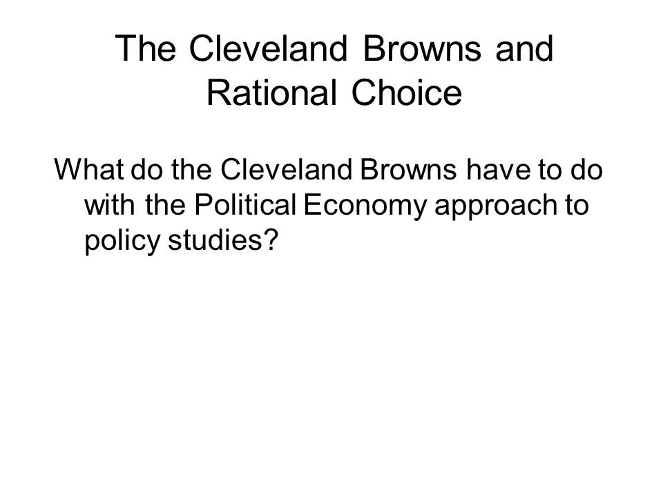 The Cleveland Browns and Rational Choice