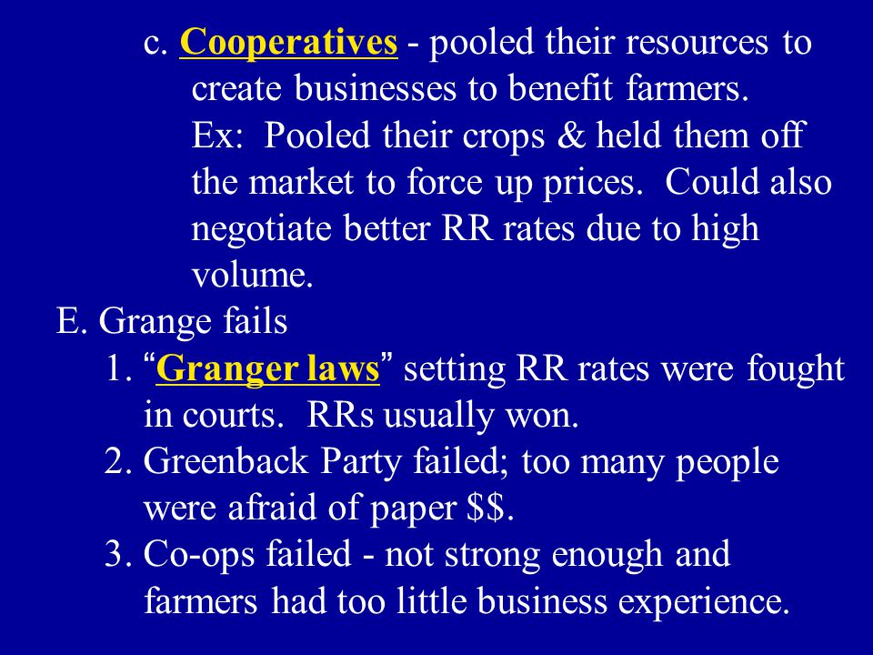 c. Cooperatives - pooled their resources to