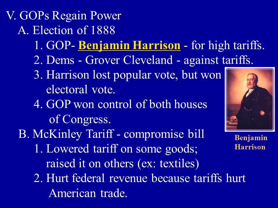1. GOP- Benjamin Harrison - for high tariffs.