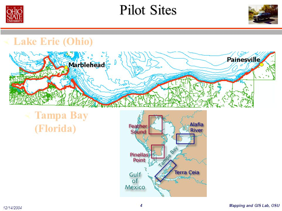 Pilot Sites Lake Erie (Ohio) Tampa Bay (Florida)