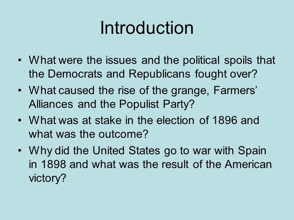 Introduction What were the issues and the political spoils that the Democrats and Republicans fought over