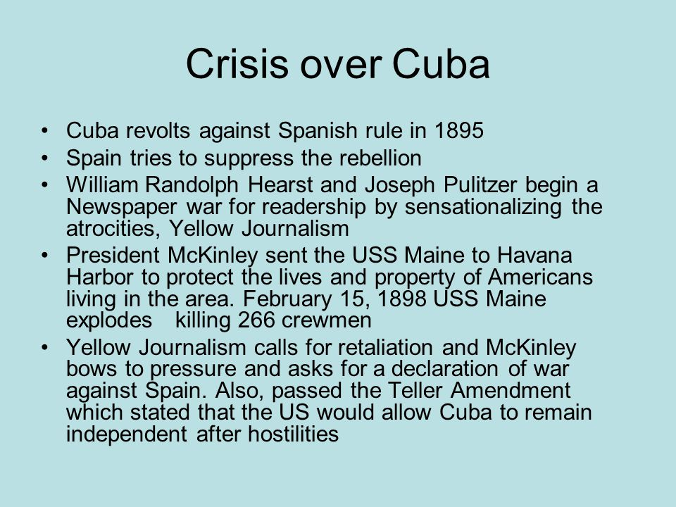 Crisis over Cuba Cuba revolts against Spanish rule in 1895
