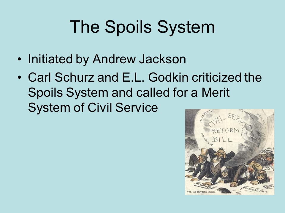 The Spoils System Initiated by Andrew Jackson