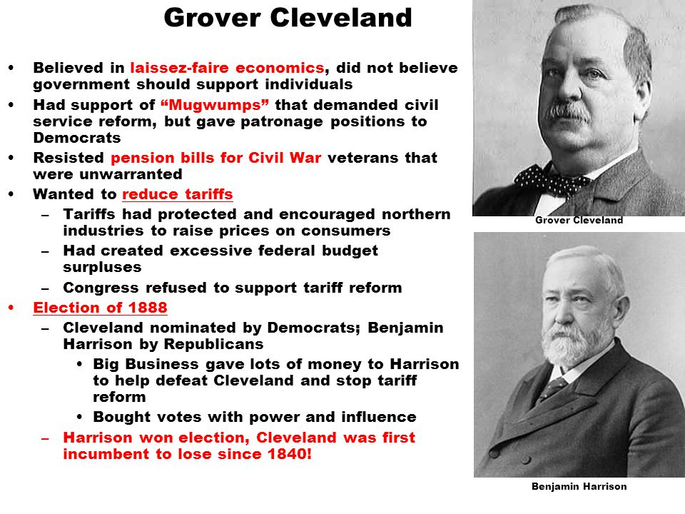 Grover Cleveland Believed in laissez-faire economics, did not believe government should support individuals.