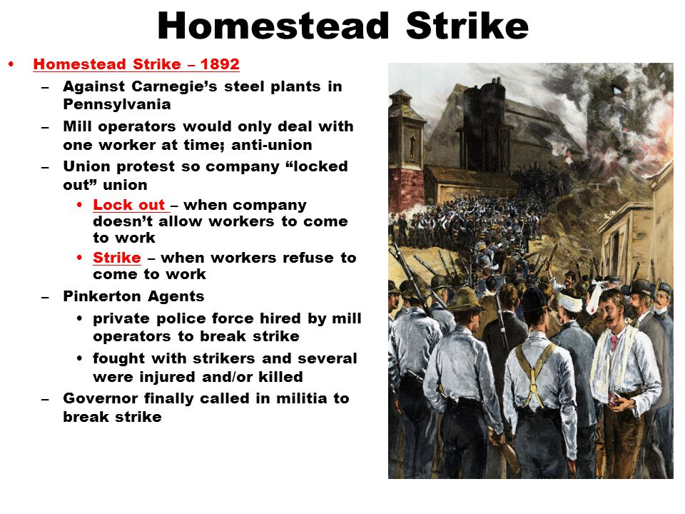 Homestead Strike Homestead Strike – 1892