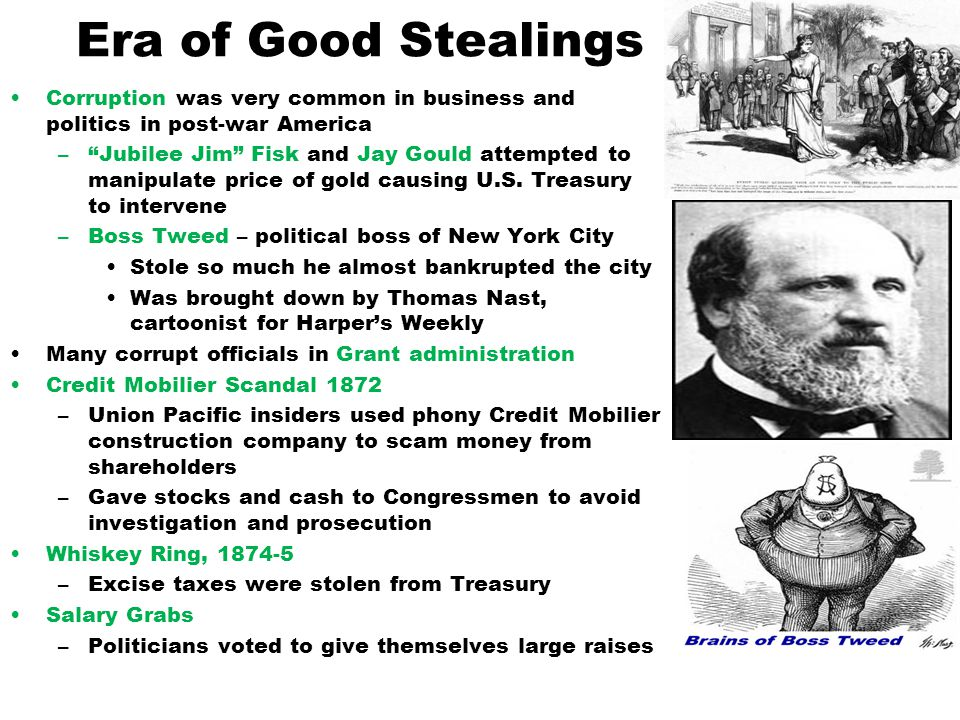 Era of Good Stealings Corruption was very common in business and politics in post-war America.