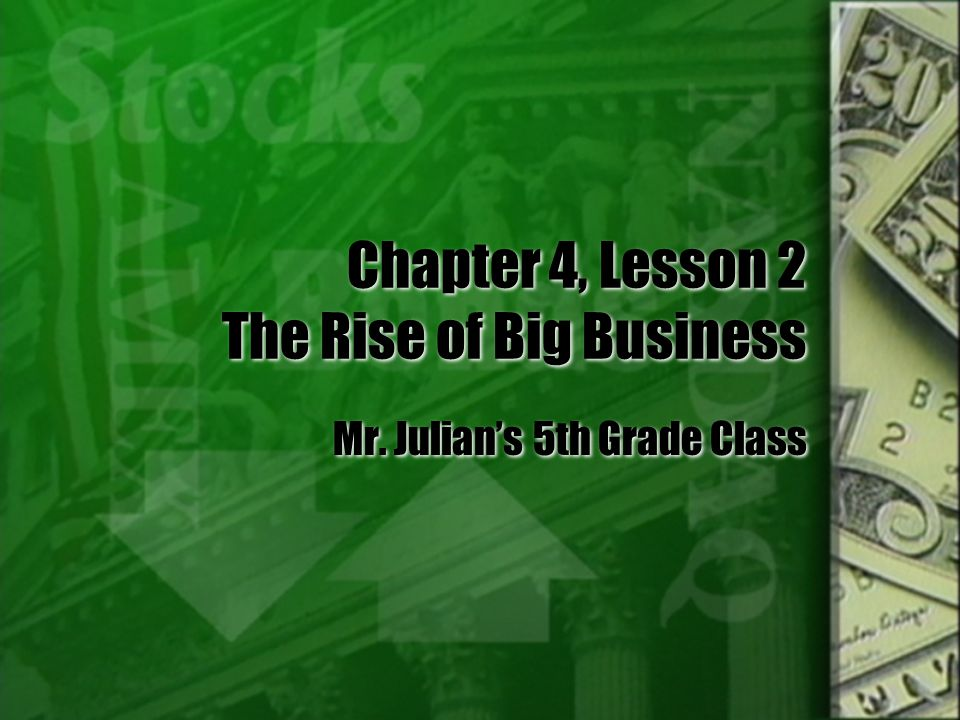 Chapter 4, Lesson 2 The Rise of Big Business