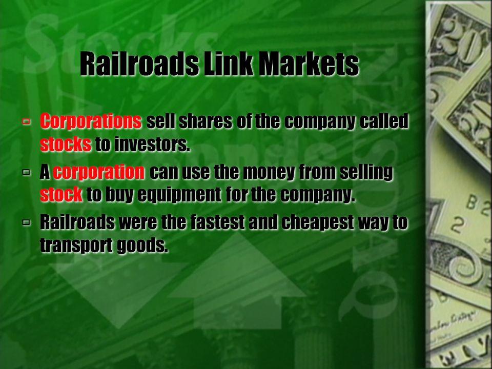 Railroads Link Markets