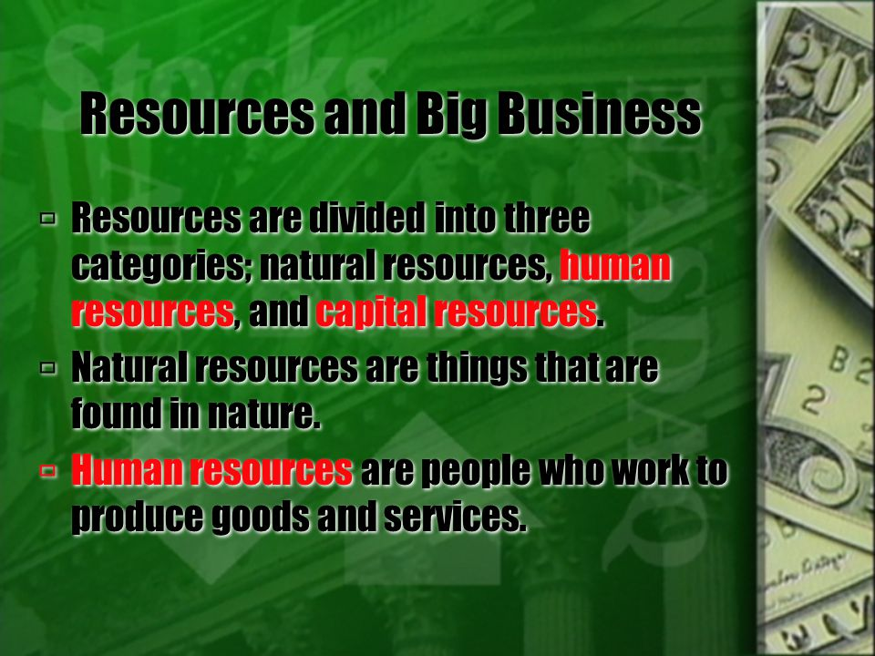 Resources and Big Business