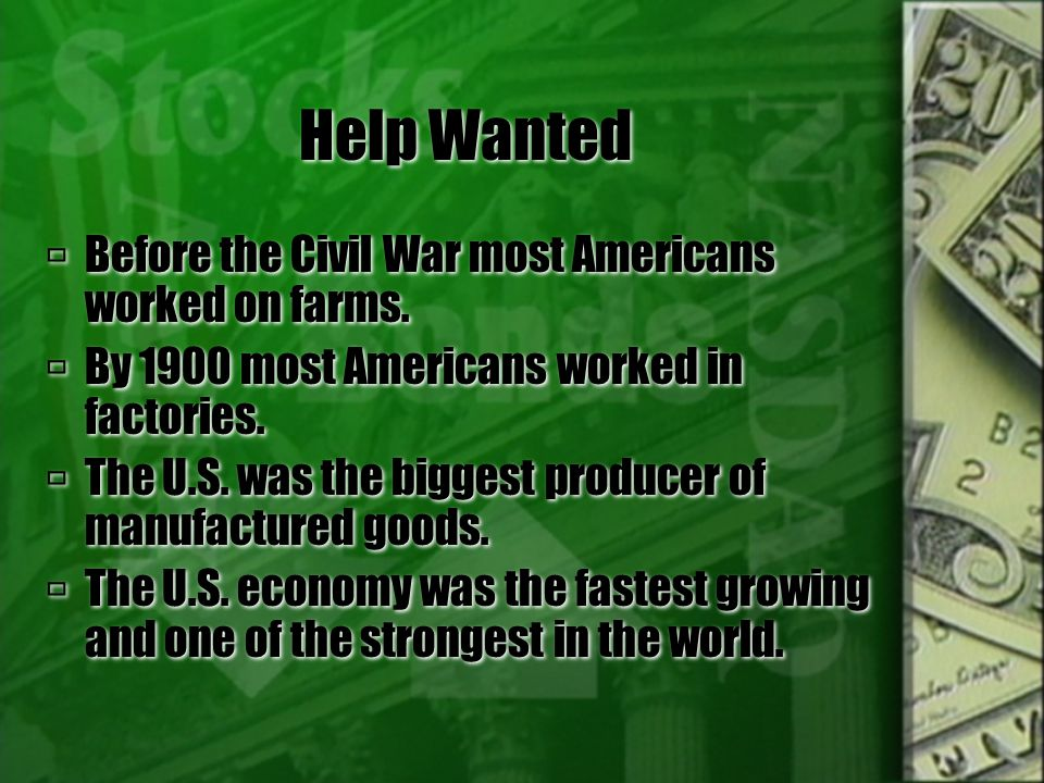 Help Wanted Before the Civil War most Americans worked on farms.