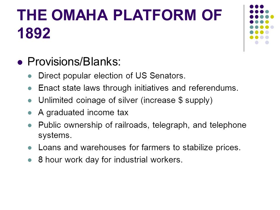 THE OMAHA PLATFORM OF 1892 Provisions/Blanks: