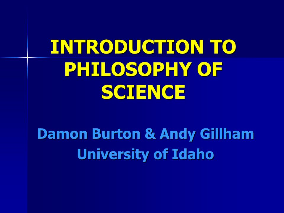 INTRODUCTION TO PHILOSOPHY OF SCIENCE