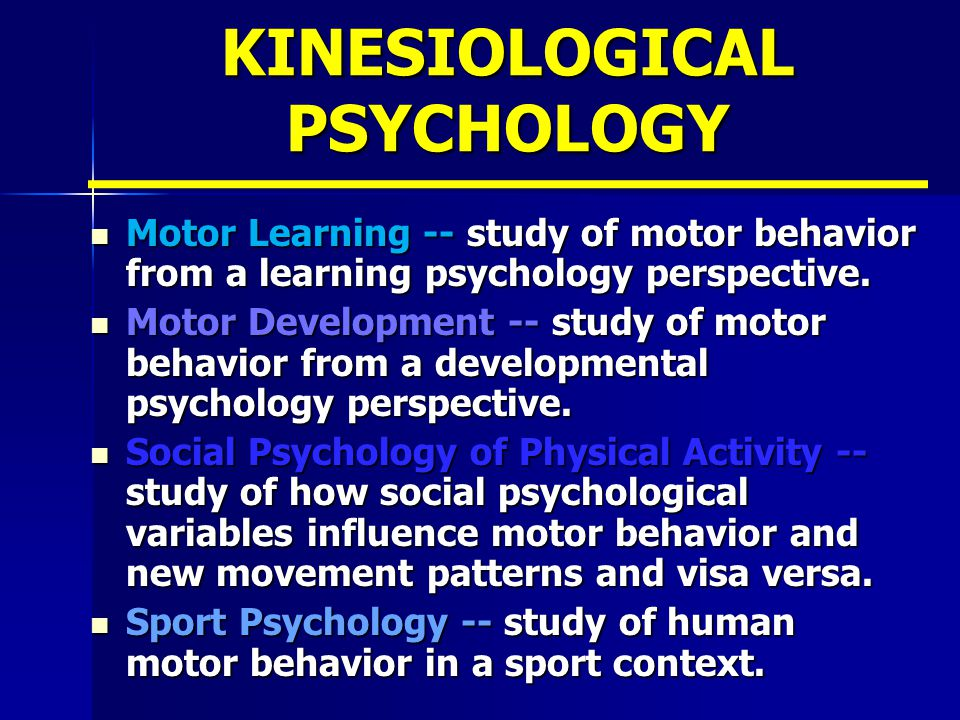 KINESIOLOGICAL PSYCHOLOGY