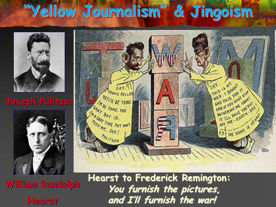 Yellow Journalism & Jingoism