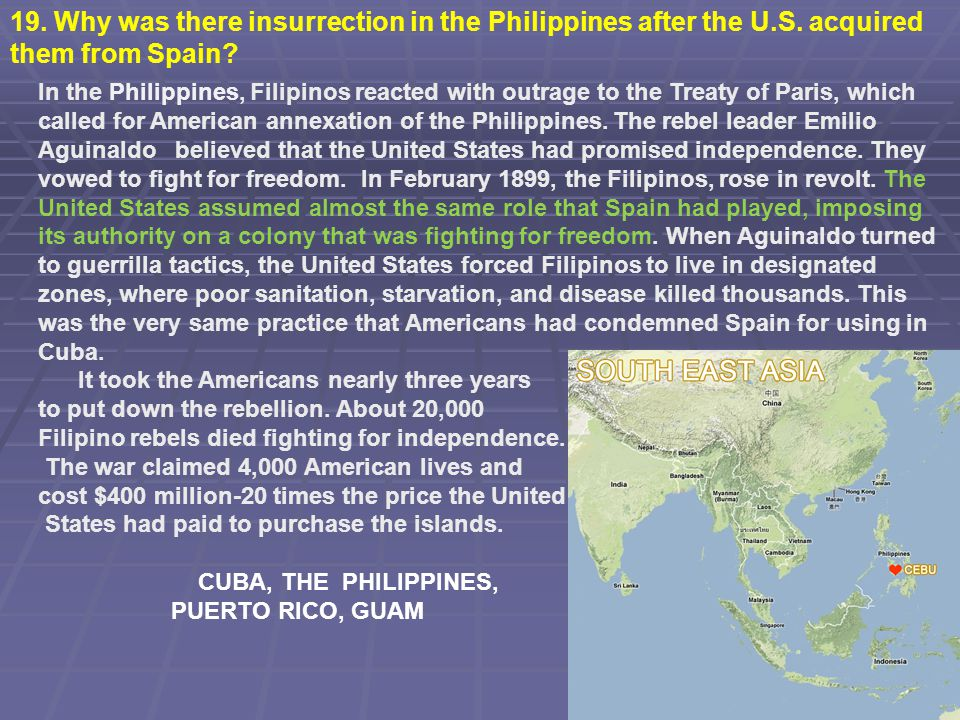 19. Why was there insurrection in the Philippines after the U. S