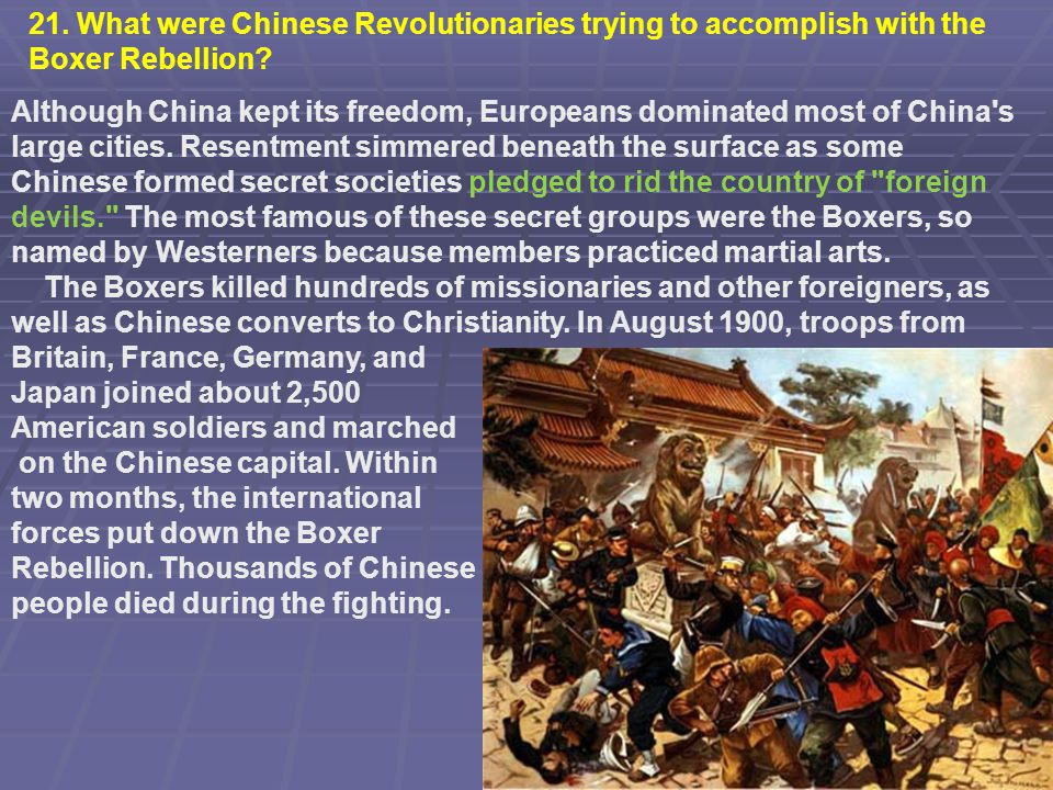 21. What were Chinese Revolutionaries trying to accomplish with the Boxer Rebellion