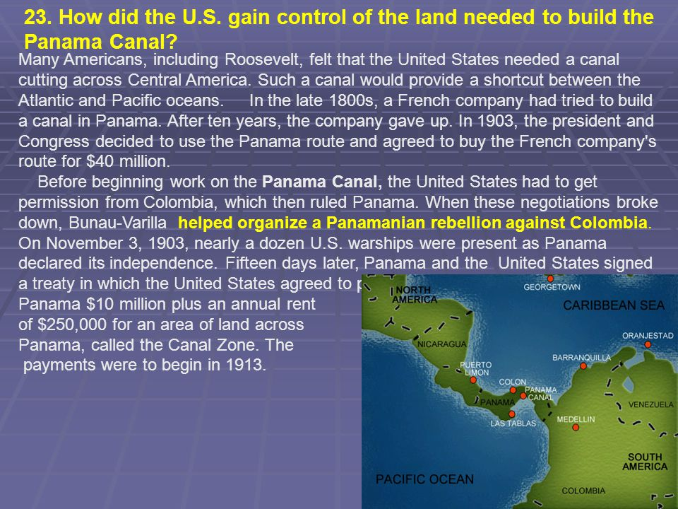 23. How did the U.S. gain control of the land needed to build the Panama Canal