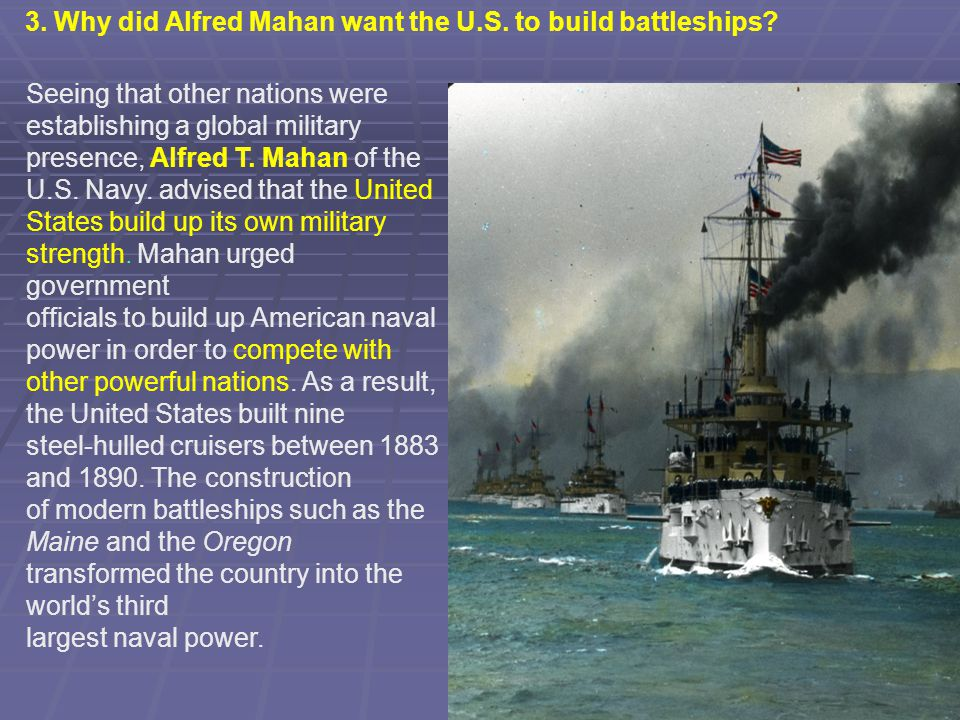 3. Why did Alfred Mahan want the U.S. to build battleships
